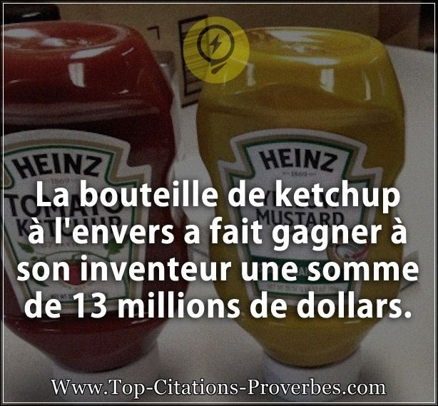 citation courte la bouteille de ketchup l envers a fait gagner son inventeur une somme de. Black Bedroom Furniture Sets. Home Design Ideas