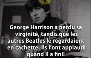 Citation regard : George Harrison a perdu sa virginité, tandis que les autres Beatles le regardaient...
