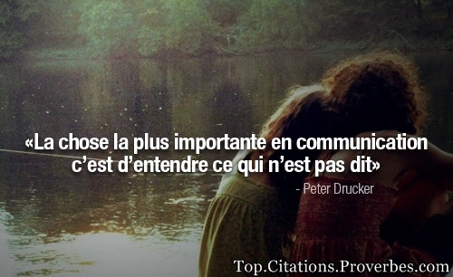 citations : La chose la plus importante en communication c'est d'entendre ce qui n'est pas dit – Pet...