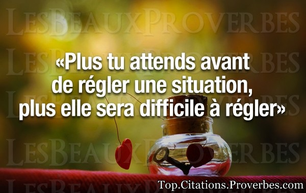 Gut bekannt citation pensées positives : Plus tu attends avant de régler une  CO94