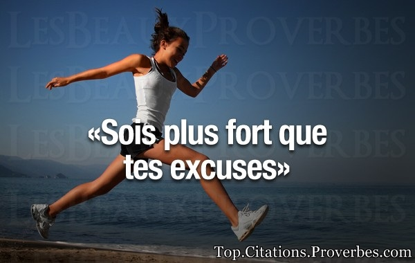 Citation courte : Sois plus fort que tes excuses