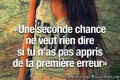 Une seconde chance ne veut rien dire si tu n'as pa…