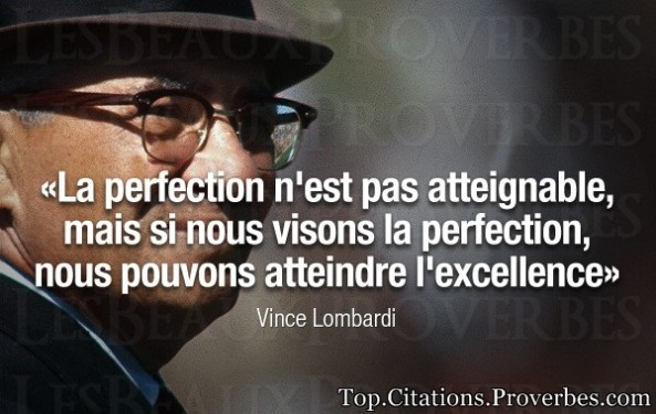 citations : La perfection n'est pas atteignable, mais si nous visons la perfection, nous pouvons att...
