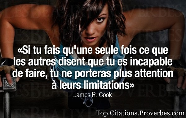 tu ne porteras plus attention à leurs limitations…