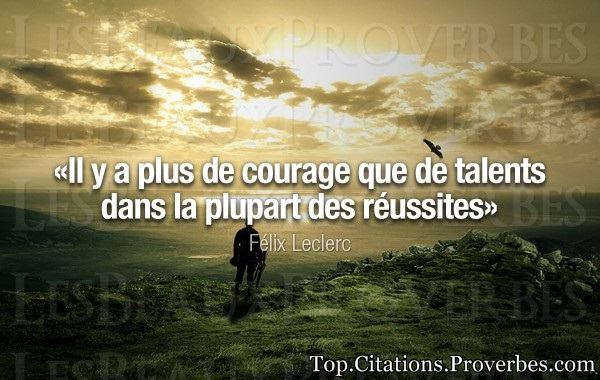 Il y a plus de courage que de talents dans la plup…