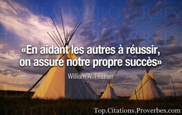citations : En aidant les autres à réussir, on assure notre propre succès – William A. Feather
