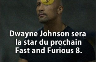 Citation courte : Dwayne Johnson sera la star du prochain Fast and Furious 8.