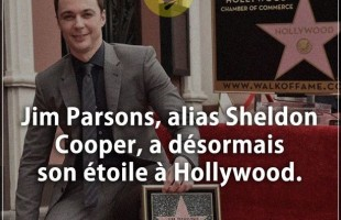 Citation courte : Jim Parsons, alias Sheldon Cooper, a désormais son étoile à Hollywood.