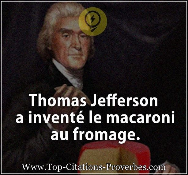Citation Courte Thomas Jefferson A Invente Le Macaroni Au Fromage