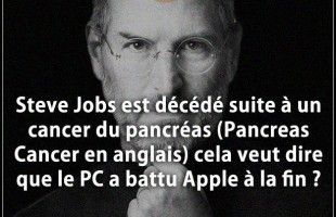 Blague cancer : Steve Jobs est décédé suite à un cancer du pancréas (Pancreas Cancer en anglais) cel...