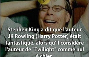 Citation cons : Stephen King a dit que l'auteur JK Rowling (Harry Potter) était fantastique, alors q...