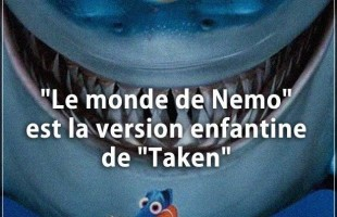 "Blague enfant : ""Le monde de Nemo"" est la version enfantine de ""Taken"""