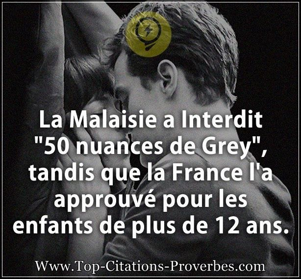 "Citation enfant : La Malaisie a Interdit ""50 nuances de Grey"", tandis que la France l'a approuvé pou..."