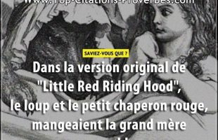 "Dans la version original de ""Little Red Riding Hood"", le loup et le petit chaperon rouge, mangeaient..."