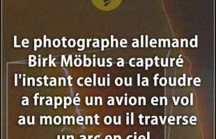 Citation photo : Le photographe allemand Birk Möbius a capturé l'instant celui ou la foudre a frappé...