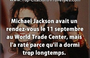 Michael Jackson avait un rendez-vous le 11 septembre au World Trade Center, mais l'a raté parce qu'i...