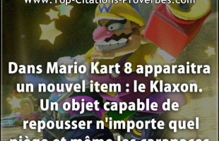 Citation en image : Dans Mario Kart 8 apparaitra un nouvel item : le Klaxon. Un objet capable de rep...