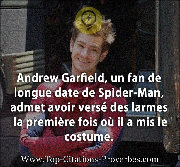 Citation Larme Andrew Garfield Un Fan De Longue Date De Spider