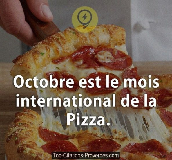 Octobre est le mois international de la Pizza.