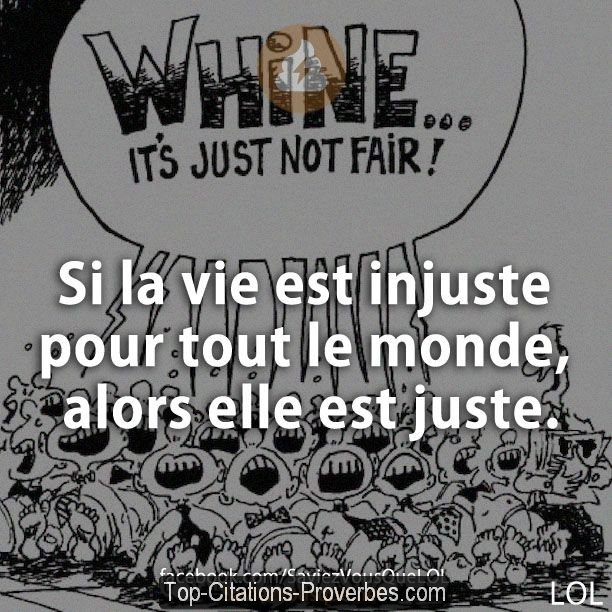 citation la vie est injuste